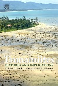 Tsunamiites - Features and Implications, 1st Edition,Tsunemasa Shiki,Yoshinobu Tsuji,K. Minoura,T. Yamazaki,ISBN9780444515520