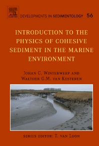Introduction to the Physics of Cohesive Sediment Dynamics in the Marine Environment, 1st Edition,J.C. Winterwerp,W.G.M. van Kesteren,ISBN9780444515537