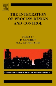 The Integration of Process Design and Control, 1st Edition,Panos Seferlis,Michael C. Georgiadis,ISBN9780444515575