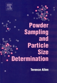Powder Sampling and Particle Size Determination, 1st Edition,T. Allen,ISBN9780444515643