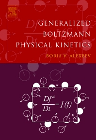 Generalized Boltzmann Physical Kinetics, 1st Edition,Boris Alexeev,ISBN9780444515827