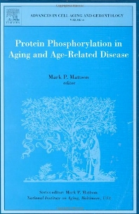Protein Phosphorylation in Aging and Age-Related Disease, 1st Edition,Paul Mark Mattson,ISBN9780444515834