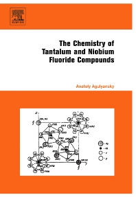 Chemistry of Tantalum and Niobium Fluoride Compounds, 1st Edition,Anatoly Agulyansky,ISBN9780444516046