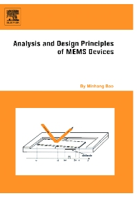 Analysis and Design Principles of MEMS Devices, 1st Edition,Minhang Bao,ISBN9780444516169