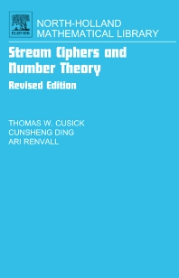 Stream Ciphers and Number Theory, 1st Edition,Thomas Cusick,Cunsheng Ding,Ari Renvall,ISBN9780444516312