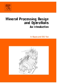 Mineral Processing Design and Operation - 1st Edition - ISBN: 9780444516367, 9780080454610
