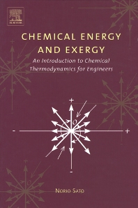 Chemical Energy and Exergy, 1st Edition,Norio Sato,ISBN9780444516459