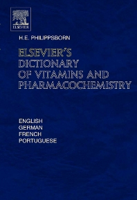 Elsevier's Dictionary of Vitamins and Pharmacochemistry, 1st Edition,Henry Philippsborn,ISBN9780444516602