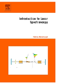 Introduction to Laser Spectroscopy, 1st Edition,Halina Abramczyk,ISBN9780444516626