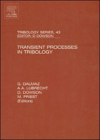 Transient Processes in Tribology, 1st Edition,A Lubrecht,G. Dalmaz,ISBN9780444517067