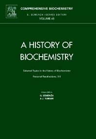Selected Topics in the  History of Biochemistry. Personal Recollections. VIII, 1st Edition,G. Semenza,A.J. Turner,ISBN9780444517227