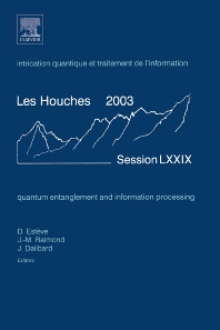 Quantum Entanglement and Information Processing, 1st Edition,Daniel Esteve,Jean-Michel Raimond,Jean Dalibard,ISBN9780444517289
