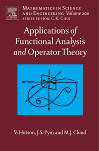 Applications of Functional Analysis and Operator Theory, 2nd Edition,V. Hutson,J. Pym,M. Cloud,ISBN9780444517906