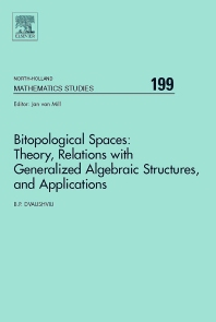 Cover image for Bitopological Spaces: Theory, Relations with Generalized Algebraic Structures and Applications