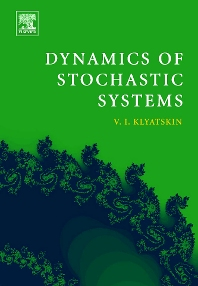 Dynamics of Stochastic Systems, 1st Edition,Valery Klyatskin,ISBN9780444517968