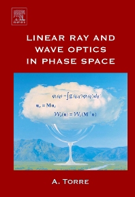 Linear Ray and Wave Optics in Phase Space - 1st Edition - ISBN: 9780444517999, 9780080535531