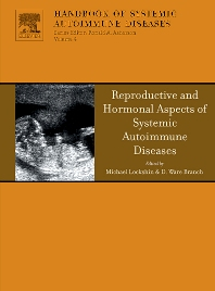 Reproductive and Hormonal Aspects of Systemic Autoimmune Diseases, 1st Edition,Michael Lockshin,Ware Branch,ISBN9780444518019