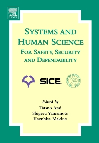Systems and Human Science - For Safety, Security and Dependability, 1st Edition,Shigeru Yamamoto,Kazuhisa Makino,Tatsuo Arai,ISBN9780444518132