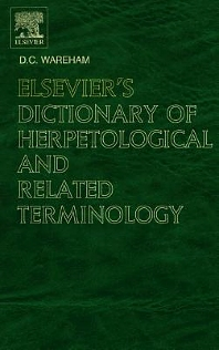 Cover image for Elsevier's Dictionary of Herpetological and Related Terminology