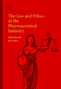 Cover image for The Law and Ethics of the Pharmaceutical Industry