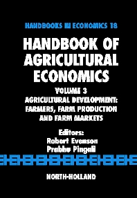 Handbook of Agricultural Economics, 1st Edition,Robert Evenson,Prabhu Pingali,ISBN9780444518736