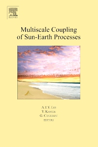 Multiscale Coupling of Sun-Earth Processes - 1st Edition - ISBN: 9780444518811, 9780080457697