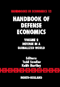 Handbook of Defense Economics, 1st Edition,Todd Sandler,Keith Hartley,ISBN9780444519108