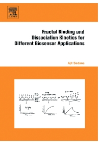 Fractal Binding and Dissociation Kinetics for Different Biosensor Applications, 1st Edition,Ajit Sadana,ISBN9780444519450