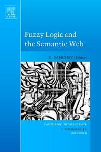 Fuzzy Logic and the Semantic Web, 1st Edition,Elie Sanchez,ISBN9780444519481