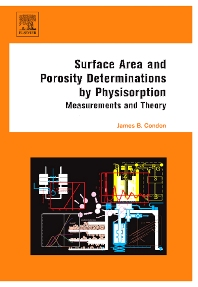 Surface Area and Porosity Determinations by Physisorption - 1st Edition - ISBN: 9780444519641, 9780080481265