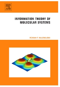 Information Theory of Molecular Systems - 1st Edition - ISBN: 9780444560315, 9780080459745