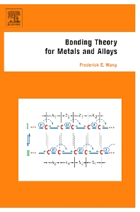 Bonding Theory for Metals and Alloys, 1st Edition,Frederick Wang,ISBN9780444519788