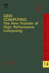 Grid Computing: The New Frontier of High Performance Computing - 1st Edition - ISBN: 9780444519993, 9780080461465