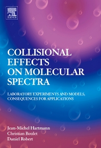 Collisional Effects on Molecular Spectra, 1st Edition,Jean-Michel Hartmann,Christian Boulet,Daniel Robert,ISBN9780444520173