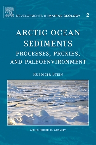 Cover image for Arctic Ocean Sediments: Processes, Proxies, and Paleoenvironment