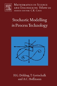 Stochastic Modelling in Process Technology, 1st Edition,Herold Dehling,Timo Gottschalk,Alex Hoffmann,ISBN9780444520265