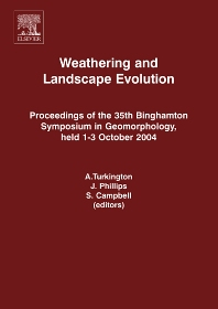 Weathering and Landscape Evolution, 1st Edition,A. Turkington,J. Phillips,S. Campbell,ISBN9780444520319