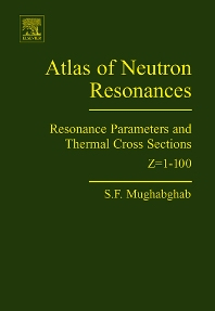 Atlas of Neutron Resonances - 5th Edition - ISBN: 9780444520357, 9780080461069