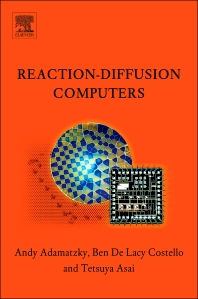 Reaction-Diffusion Computers, 1st Edition,Andrew Adamatzky,Benjamin De Lacy Costello,Tetsuya Asai,ISBN9780444520425