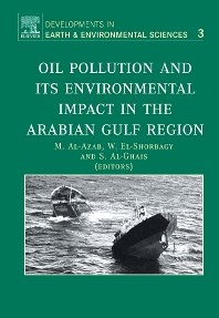 Oil Pollution and its Environmental Impact in the Arabian Gulf Region, 1st Edition,M. Al-Azab,W. El-Shorbagy,S. Al-Ghais,ISBN9780444520609