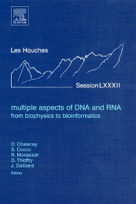 Multiple Aspects of DNA and RNA: from Biophysics to Bioinformatics, 1st Edition,Didier Chatenay,Simona Cocco,Remi Monasson,Denis Thieffry,Jean Dalibard,ISBN9780444520814