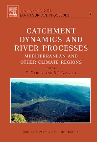 Catchment Dynamics and River processes, 1st Edition,C. Garcia,R.J. Batalla,ISBN9780444520845