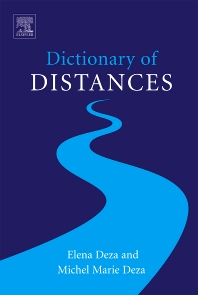 Dictionary of Distances, 1st Edition,Michel-Marie Deza,Elena Deza,ISBN9780444520876