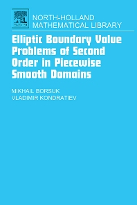 Elliptic Boundary Value Problems of Second Order in Piecewise Smooth Domains, 1st Edition,Michail Borsuk,Vladimir Kondratiev,ISBN9780444521095