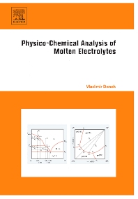 Physico-Chemical Analysis of Molten Electrolytes - 1st Edition - ISBN: 9780444521163, 9780080464961