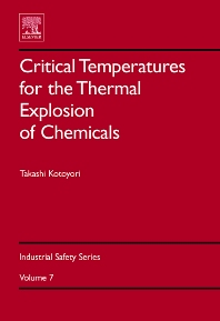 Critical Temperatures for the Thermal Explosion of Chemicals, 1st Edition,Takashi Kotoyori,ISBN9780444521194