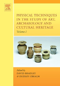 Physical Techniques in the Study of Art, Archaeology and Cultural Heritage, 1st Edition,David Bradley,Dudley Creagh,ISBN9780444521316