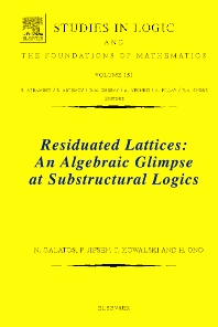 Cover image for Residuated Lattices: An Algebraic Glimpse at Substructural Logics