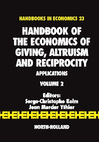 Handbook of the Economics of Giving, Altruism and Reciprocity - 1st Edition - ISBN: 9780444521453, 9780080478265