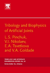Tribology & Biophysics of Artificial Joints, 1st Edition, Pinchuk,ISBN9780444521620